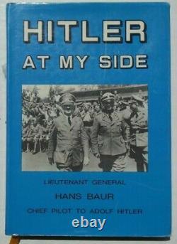 Hans Baur Adolf Hitler's Personal Pilot During World War II Signed Book