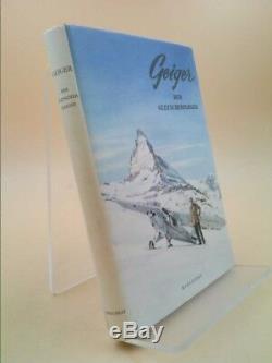 Hermann Geiger Der Gletscherflieger (The Glacier Pilot) (1st Ed, Signed)