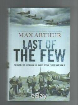 Max Arthur Last of The Few book signed by 6 RAF Battle of Britain Fighter pilots