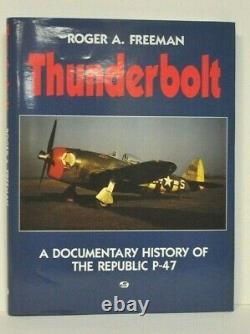 THUNDERBOLT by Roger Freeman signed by 9 P-47 pilot Aces