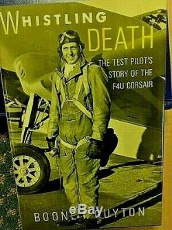 Whistling Death-Test pilot's story of the F4U Corsair-Signed